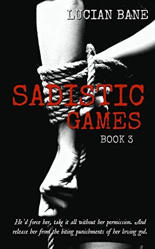 Sadistic Games The Complete Series By Lucian Bane