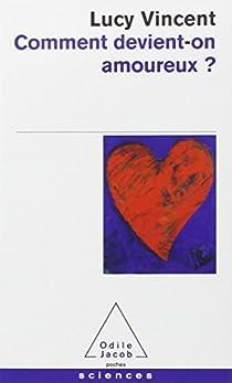 Comment devient-on amoureux ? par Vincent