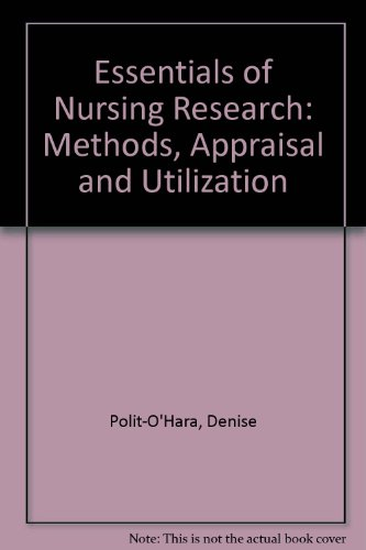 Essentials of Nursing Research: Methods, Appraisal and Utilization