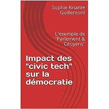 """Impact des """"civic tech"""" sur la démocratie: L'exemple de """"Parlement & Citoyens"""" (French Edition)"""