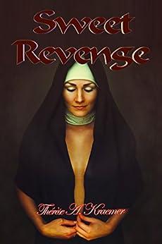 Sweet Revenge by [Kraemer, Thérèse A.]