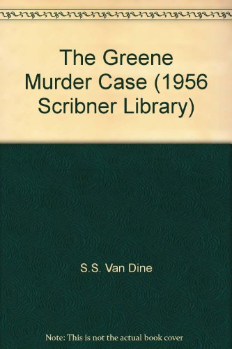 The Greene Murder Case (1956 Scribner Library)
