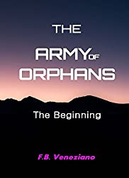 The Army of Orphans: The Beginning