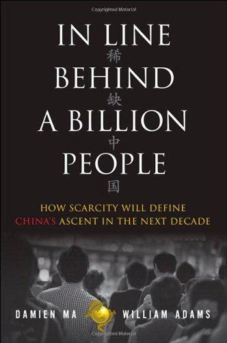 In Line Behind A Billion People  How Scarcity Will Define Chinas Ascent In The Next Decade