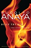 Billy the Kid and Other Plays, Rudolfo Anaya, 0806142251