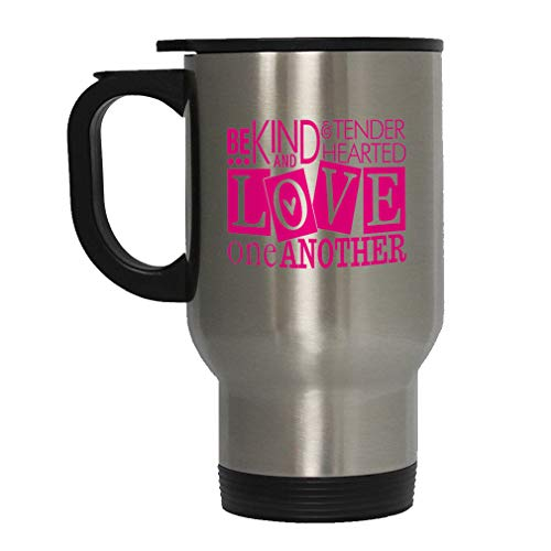 Hot Pink Be Kind & Tender Hearted Love One Another Steel Travel Mug - Stainless (Be Kind To One Another Tender Hearted)
