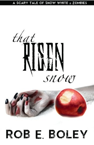That Risen Snow: A Scary Tale of Snow White and Zombies (The Scary Tales) (Volume 1) PDF