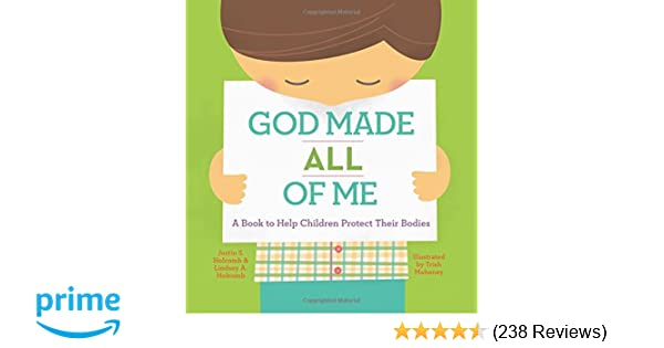 God made all of me a book to help children protect their bodies god made all of me a book to help children protect their bodies justin s holcomb lindsey a holcomb trish mahoney 9781942572305 amazon books fandeluxe Gallery