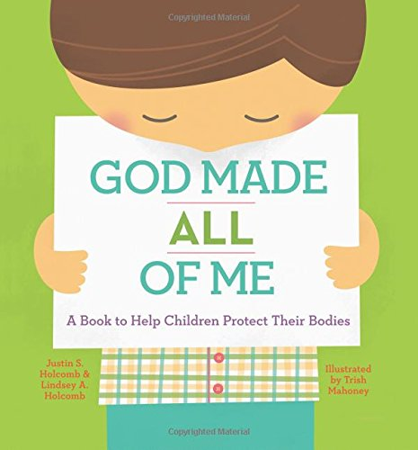 God Made All of Me: A Book to Help Children Protect Their Bodies cover