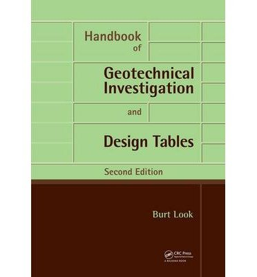 [(Handbook of Geotechnical Investigation and Design Tables )] [Author: Burt G. Look] [Mar-2014]
