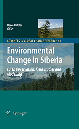 Download Environmental Change in Siberia: Earth Observation, Field Studies and Modelling (Advances in Global Change Research) ebook