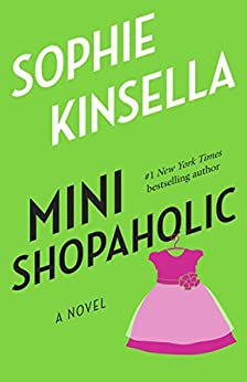 Mini Shopaholic: A Novel by [Kinsella, Sophie]