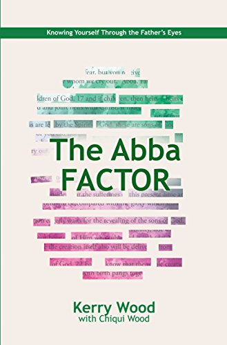 The Abba Factor: Knowing Yourself Through the Eyes of Jesus (The Abba Series Book 2)
