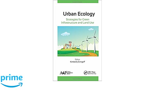 Urban Ecology: Strategies for Green Infrastructure and Land