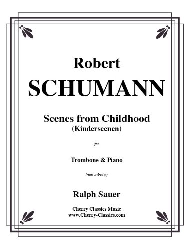 Download Scenes From Childhood (Kinderscenen) for Trombone & Piano pdf epub