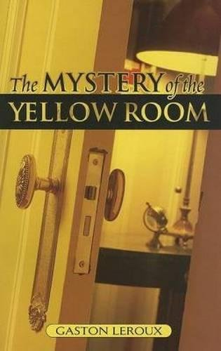Leroux Peach - The Mystery Of The Yellow Room: Extraordinary Adventures Of Joseph Rouletabille, Reporter