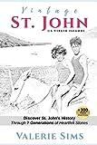 Vintage St. John: Discover St. John's History