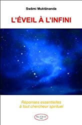 L'éveil à l'infini - Réponses essentielles à tout chercheur spirituel