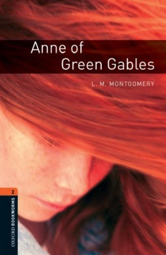 Oxford Bookworms Library: Anne of Green Gables: Level 2: 700-Word Vocabulary (Anne Of Green Gables Oxford)