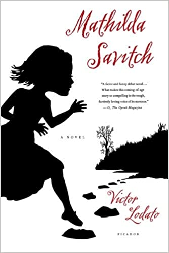 Mathilda Savitch: A Novel: Victor Lodato: 9780312430030: Amazon com