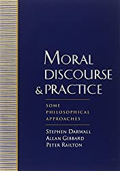 Moral Discourse and Practice: Some Philosophical Approaches