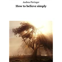 How to believe simply (English Edition)