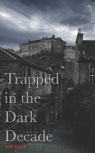 Control Coercive (Trapped In The Dark Decade: One Woman's Struggle Against Coercive Control (The Dark Edinburgh Series))