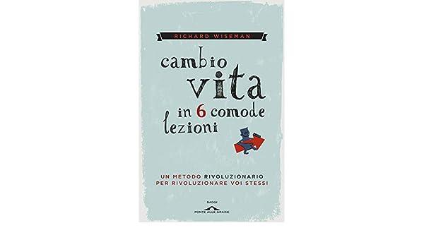 Cambio Vita In 6 Comode Lezioni Italian Edition Ebook