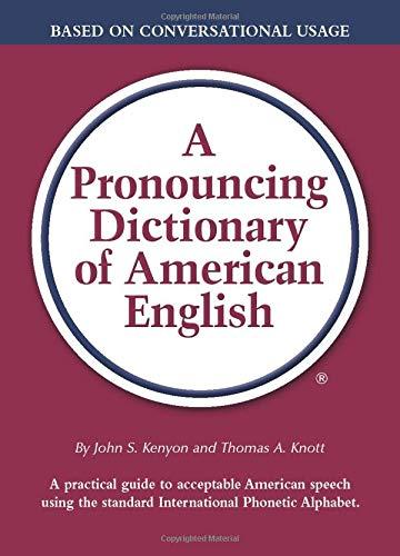 A Pronouncing Dictionary of American English (Dictionary Ipa)