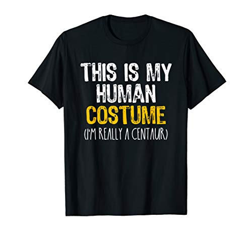 (This Is My Human Costume Centaur Halloween Funny)