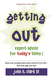 Getting Out; Expert Advice for Today's Teens!