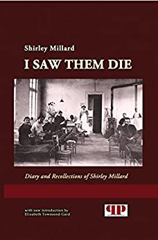 I Saw Them Die: Diary and Recollections of Shirley Millard (Journeys and Memoirs Series) by [Millard, Shirley]