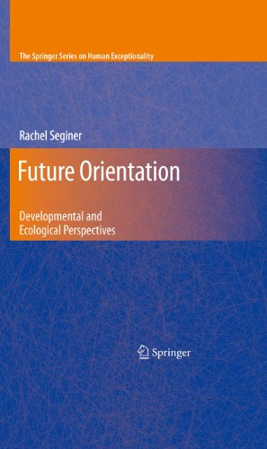Download Future Orientation: Developmental and Ecological Perspectives (The Springer Series on Human Exceptionality) Pdf