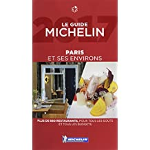MICHELIN Guide Paris & ses environs 2017 (in French): Restaurants