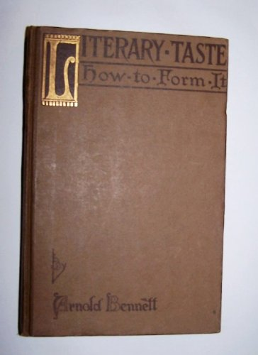 Literary Taste: How to Form It: With detailed instructions for collecting a complete library of English literature,