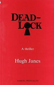 Dead-lock (Acting Edition) Hugh Janes