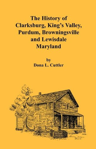The history of Clarksburg, King's Valley, Purdum, Browningsville, and Lewisdale