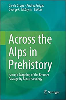Book Across the Alps in Prehistory: Isotopic Mapping of the Brenner Passage by Bioarchaeology