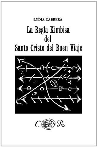 La Regla Kimbisa del Santo Cristo del Buen Viaje (Coleccion Del Chichereku En El Exilio)  [Lydia Cabrera] (Tapa Blanda)