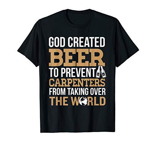 God Created Beer Carpenter funny t-shirt (God Created Beer)