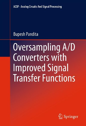 - Oversampling A/D Converters with Improved Signal Transfer Functions (Analog Circuits and Signal Processing)