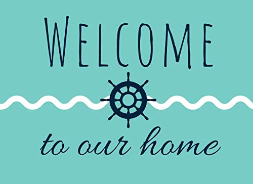 Welcome To Our Home Nautical Guestbook: A Guestbook for Airbnb or Vacation Rentals