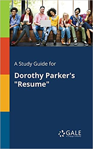a study guide for dorothy parker s resume cengage learning gale