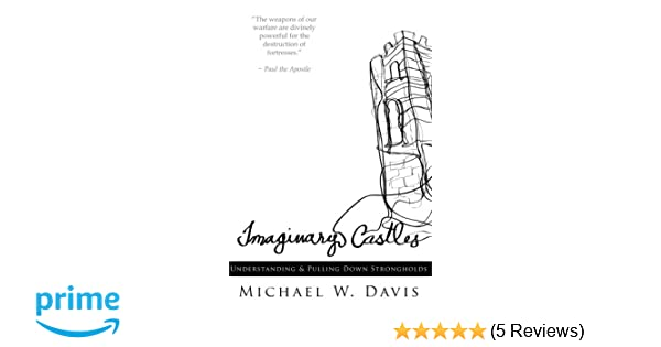 Imaginary Castles: Understanding and Pulling Down ...