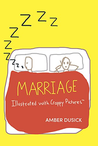 book cover - Marriage Illustrated with Crappy Pictures - Amber Dusick