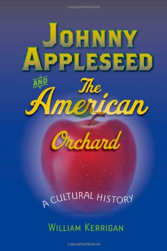 Download Johnny Appleseed and the American Orchard: A Cultural History PDF