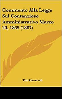 Book Commento Alla Legge Sul Contenzioso Amministrativo Marzo 20, 1865 (1887)