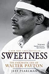 [Sweetness: The Enigmatic Life of Walter Payton] [By: Pearlman, Jeff] [August, 2012] Paperback