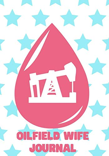 Oilfield Wife Journal: For Hitches and Days Off (East West Journal Of Economics And Business)