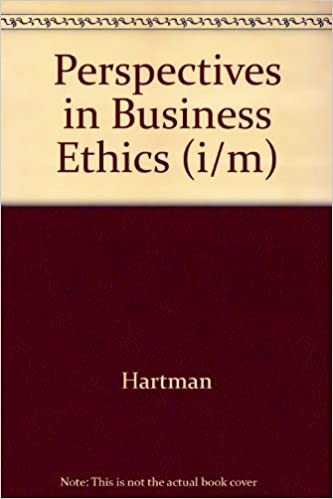 Perspectives in Business Ethics (i/m) by Hartman (1997-08-01)